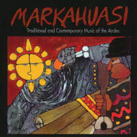 Markahuasi – Traditional And Contemporary Music Of The Andes