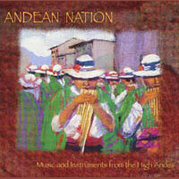 Andean Nation – Music And Instruments From The High Andes