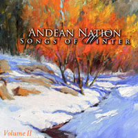 Andean Nation – Songs of Winter Volume II